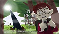 (FREE on 8/11) The Shark In The Park by Mark Watson - http://eBooksHabit.com
