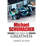 Michael Schumacher: The Edge of Greatness (0755316509) by Allen, James