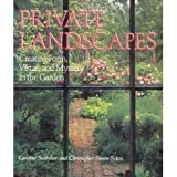 Private Landscapes: Creating Form, Vistas, and Mystery in the Garden (includes 400 full-color photographes) (0517572613) by Caroline Seebohm