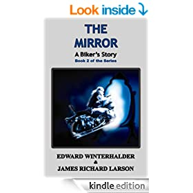 The Mirror: A Biker's Story (Book 2 in the Series)