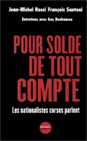 Pour solde de tout compte: Les nationalistes corses parlent (Denoel impacts) (French Edition)