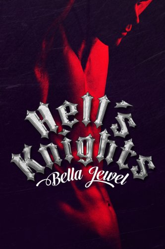 Hell's Knights (The MC Sinners Series) by Bella Jewel