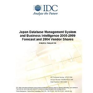 Japan Database Management System and Business Intelligence 2005-2009 Forecast and 2004 Vendor Shares Kumi Shingyouchi