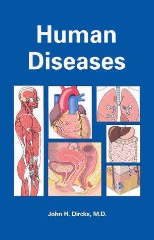Human Diseases, Dirckx, John H.; Dirckx, John H., M.D.