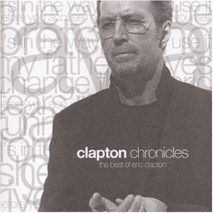 Eric Clapton - Chronicles - The Best Of... - Zortam Music