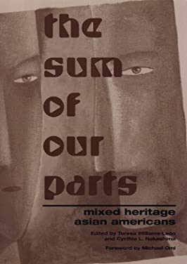The Sum of Our Parts: Mixed-Heritage Asian Americans (Asian American History and Culture)