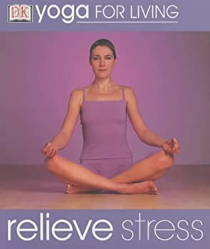 """Cover of """"Relieve Stress (Yoga for Living..."""