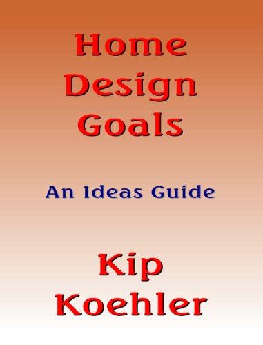 HOME DESIGN GOALS - An Ideas Guide