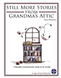 Still More Stories From Grandma's Attic (Logos School Reading Comprehension Guide)