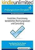 Investition, Finanzierung... f�r Wirtschaftsfachwirte: Vorbereitung auf die IHK-Klausur 2015