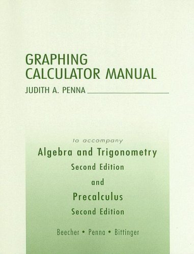 Algebra and Trigonometry/Precalculus Graphing Calculator Manual
