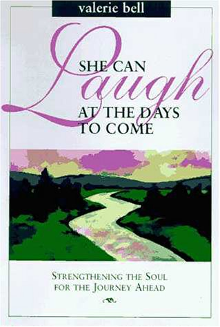 She Can Laugh at the Days to Come [Bell, Valerie] (Tapa Dura)