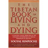 The Tibetan Book of Living and Dying: A Spiritual Classic from One of the Foremost Interpreters of Tibetan Buddhism to the West ~ Patrick Gaffney