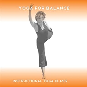 Yoga for Balance: A 75-Minute Yoga Class to Help Balance Your Entire Being | [Sue Fuller]