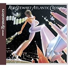 Rod Stewart Atlantic Crossing lyrics