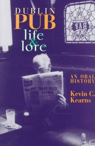 Dublin Pub Life and Lore: An Oral History: Kevin Corrigan Kearns: 9781570981647: Amazon.com: Books