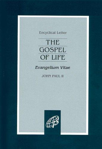 The Gospel of Life: Evangelium Vitae