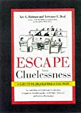 Escape from Cluelessness: A Guide for the Organizationally Challenged (0814470718) by Bolman, Lee G.