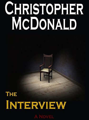 Free Excerpt From Kindle Nation Daily Thriller of The Week: Christopher McDonald's Suspenseful and Spellbinding The Interview