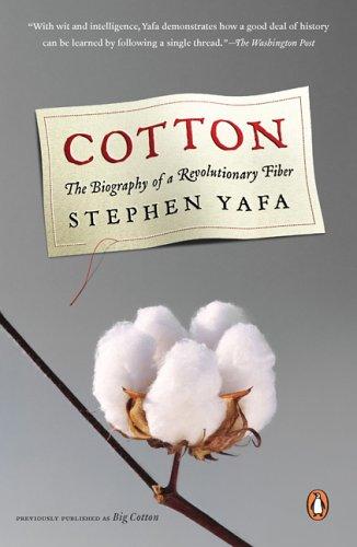 Cotton: The Biography of a Revolutionary Fiber