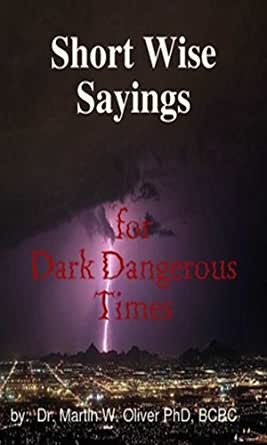Short Wise Sayings : Amazon.com: Short Wise Sayings for Dark Dangerous Times eBook: Dr ...