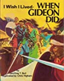 img - for I Wish I Lived When Gideon Did (Far Away Books) book / textbook / text book