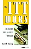 img - for The ITT Wars: An Insider's View of Hostile Takeovers book / textbook / text book