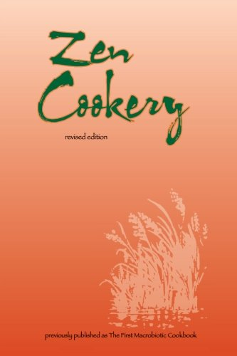 Zen Cookery: Previously Published as The First Macrobiotic Cookbook, by Cornellia Aihara