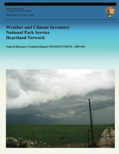 Weather and Climate Inventory National Park Service Heartland Network (Natural Resource Technical Report NPS/HTLN/NRTR?2