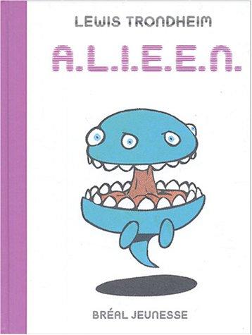 A.L.I.E.É.N. : Anthologie de Littérature Infantile Extraterrestre Égarée Négligemment