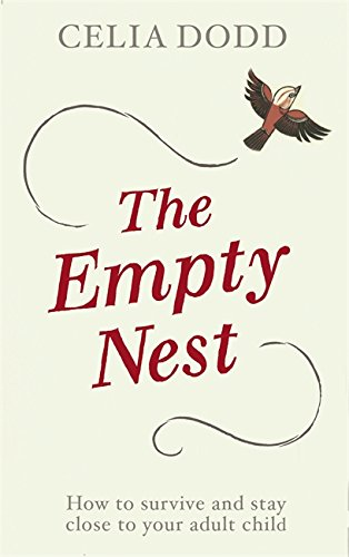 The Empty Nest: How to survive and stay close to your adult child