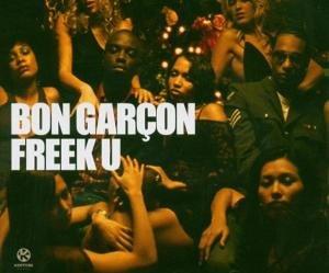 Bon Garcon - Freak U - Zortam Music