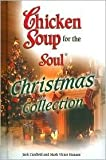 img - for Chicken Soup for the Soul Christmas Collection 2006 by Jack Canfield (2006) Hardcover book / textbook / text book