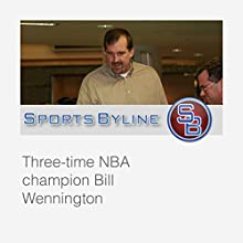 Michael Jordan's Teammates: Bill Wennington Radio/TV Program by Ron Barr Narrated by Ron Barr, Bill Wennington