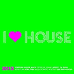 I Love House 2013 - Mix, Pt. 1