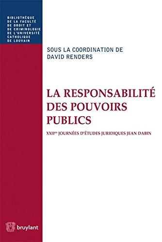 La responsabilité des pouvoirs publics. XIIes Journées d'études juridiques Jean Dabin