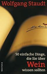 50 einfache Dinge, die Sie über Wein wissen sollten (German Edition)