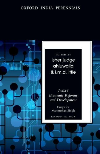 India's Economic Reforms and Development: Essays for Manmohan Singh, Second Edition (Oxford India Perennials Series)