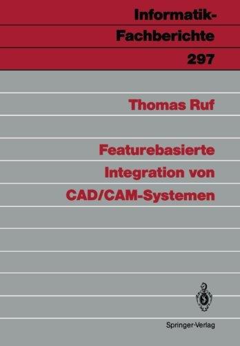 Featurebasierte Integration von CAD/CAM-Systemen (Informatik-Fachberichte)  [Ruf, Thomas] (Tapa Blanda)