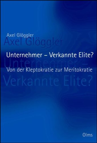 Glöggler Axel, Unternehmer - verkannte Elite?
