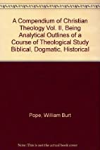 A Compendium of Christian Theology Vol. II,…