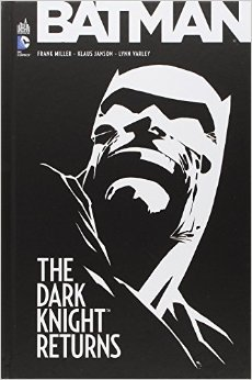 Batman The Dark Knight Returns de Miller ( 28 février 2013 )