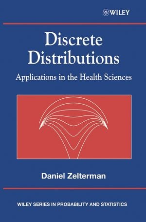 Discrete Distributions: Applications in the Health Sciences (Wiley Series in Probability and Statistics)
