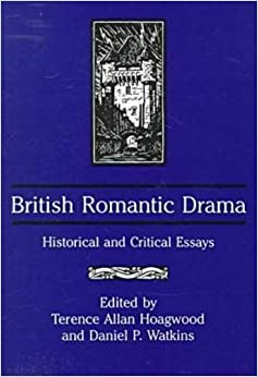 british romantic drama historical and critical essays Sites about british: 19th century containing many links to critical sites and essays their contemporaries and historical contexts romantic circles is.