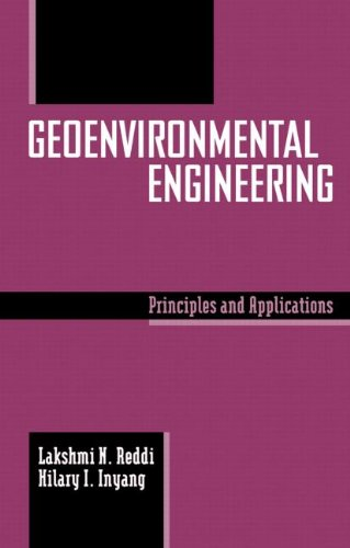 Geoenvironmental Engineering: Principles and Applications (Books in Soils, Plants, and the Environment)