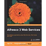 Alfresco 3 Web Servicesby Ugo Cei