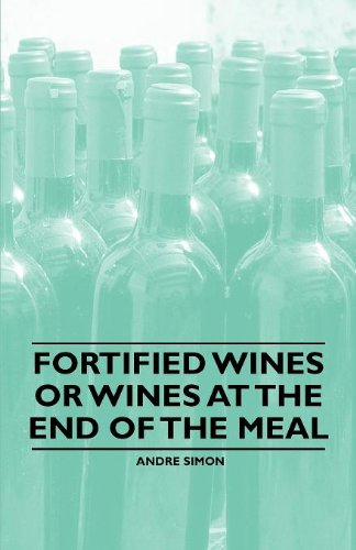 Fortified Wines or Wines at the End of the Meal