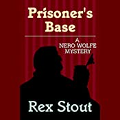 Prisoner's Base | Rex Stout