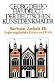 echange, troc Georg Dehio - Sachsen-Anhalt 2. Regierungsbezirke Dessau und Halle.