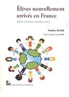Elèves nouvellement arrivés en France. Réalités et Perspectives pratiques en classe